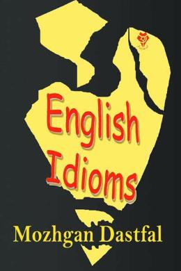 (انگلیسی) English Idioms