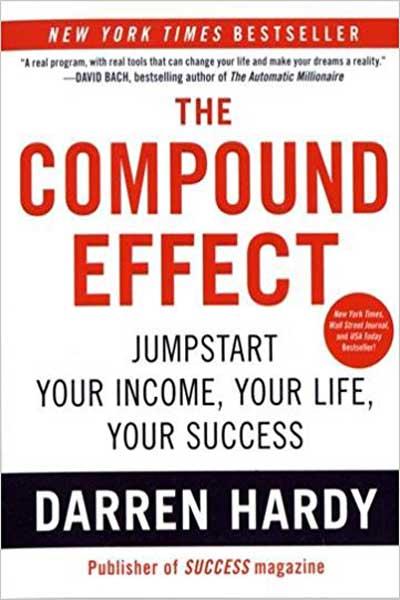 اثر مرکب : آغاز جهشی در زندگی، موفقیت و درآمد شما